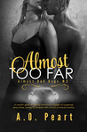 Almost Too Far (Almost Bad Boys, #2)