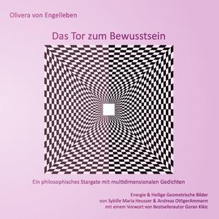 Das Tor zum Bewusstsein: Ein philosophisches Stargate mit multidimensionalen Gedichten  by  Olivera von Engelleben