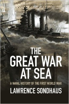 The Great War at Sea by Lawrence Sondhaus