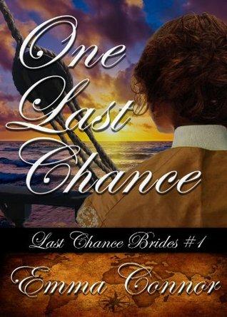 One Last Chance (Last Chance Brides #1): A Historical Romance
