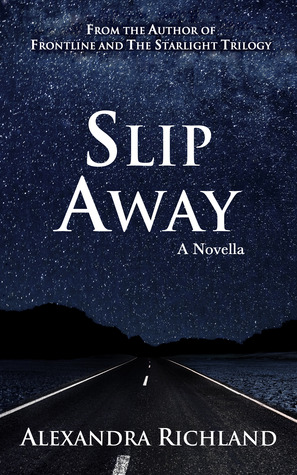 Slip Away by Alexandra Richland