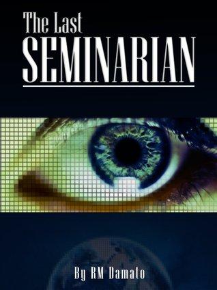 The Last Seminarian  by  R.M. DAmato