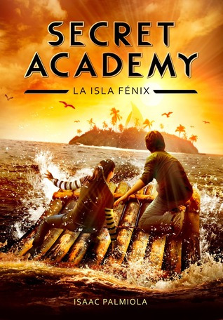 La isla Fénix (Secret Academy, #1)
