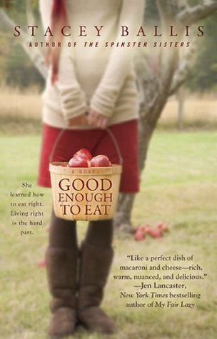 Good Enough to Eat (2010) by Stacey Ballis