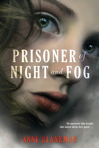 Prisoner of Night and Fog (Prisoner of Night and Fog #1) by Anne Blankman | Review