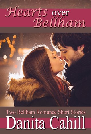 Hearts Over Bellham by Danita Cahill