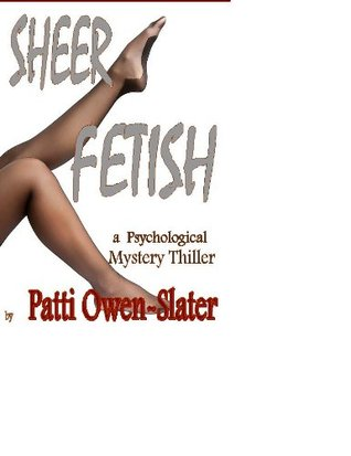 Sheer Fetish  by  patti owen-slater