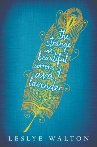 Realismo Mágico Juvenil: The Strange and Beautiful Sorrows of Ava Lavender, de Leslye Walton