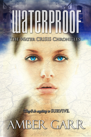 Waterproof (The Water Crisis Chronicles)