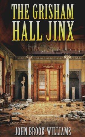 THE GRISHAM HALL JINX  by  John Brook-Williams
