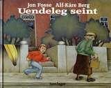 Uendeleg seint  by  Jon Fosse
