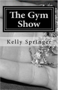 The Gym Show by Kelly Springer