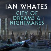 City of Dreams & Nightmare (City of a Hundred Rows, #1) Ian Whates