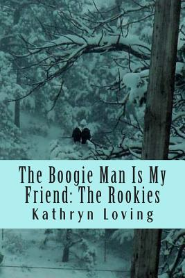 The Boogie Man Is My Friend by Kathryn Loving