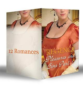 Regency Pleasures & Sins, Part 1 (Mills & Boon e-Book Collections)