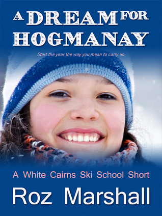 A Dream for Hogmanay (White Cairns Ski School short stories #2)