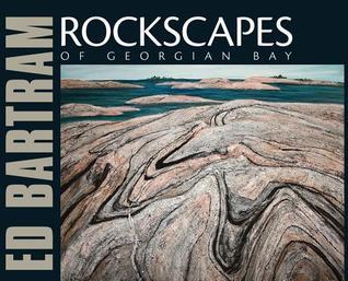 Rockscapes of Georgian Bay  by  Ed Bartram