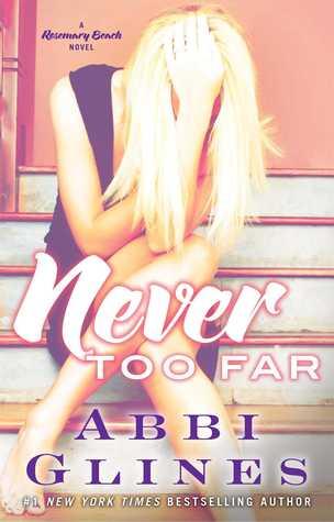 Never Too Far: A Rosemary Beach Novel