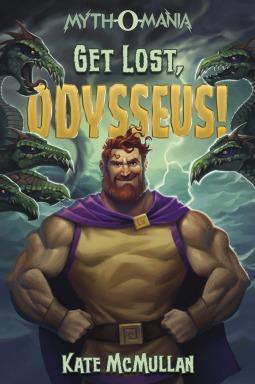 Get Lost, Odysseus! (Myth-O-Mania, #10)