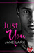 Just You (Starting Out #2) by Jane Lark