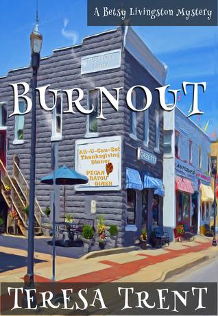 Burnout (Betsy Livingston / Pecan Bayou #5) Teresa Trent