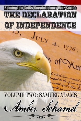 Samuel Adams (Remington Colt's Revolutionary Series - The Declaration of Independence)
