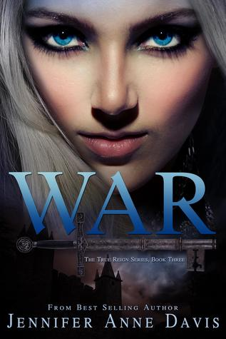 War (The True Reign Series, #3)