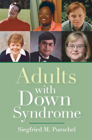 Adults with Down Syndrome  by  Siegfried M. Pueschel