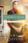 A Mother's Secret by Amy Clipston