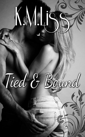 Tied & Bound, by K. M. Liss