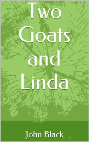 Two Goats and Linda  by  John   Black