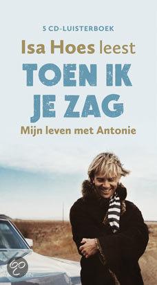 Toen ik je zag, mijn leven met Antonie (2000)