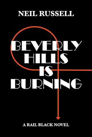 Beverly Hills is Burning by Neil Russell
