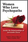 Women Who Love Psychopaths by Sandra L. Brown