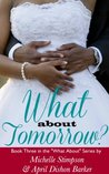 What About Tomorrow? (What About, #3)