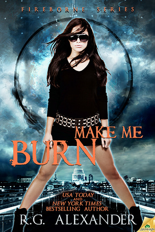 Make Me Burn (Fireborne, #2)