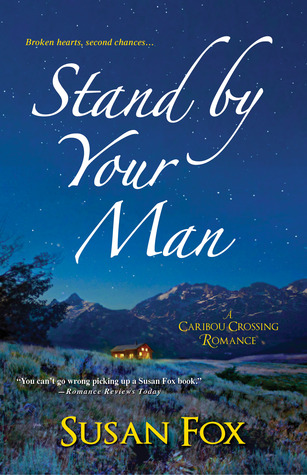 Stand by Your Man: A Caribou Crossing Romance