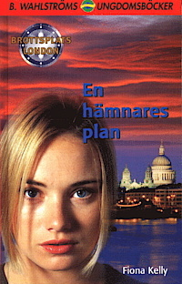 En Hämnares Plan (Brottsplats London #2)  by  Fiona Kelly
