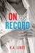 On the Record (Record, #2) by K.A. Linde