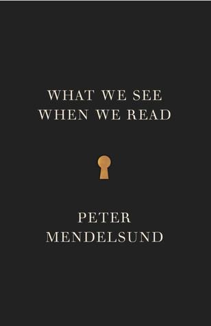 Book Review 83: What We See When We Read by Peter Mendelsund