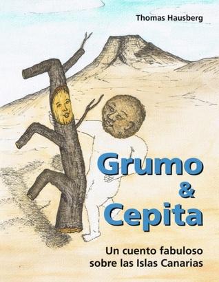 Grumo & Cepita (sp): Un cuento fabuloso sobre las Islas Canarias Thomas Hausberg