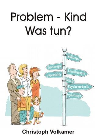 Problem - Kind: Was tun? Christoph Volkamer