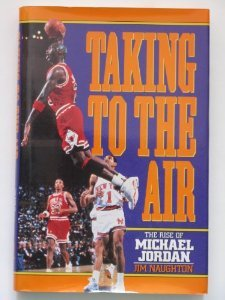 an analysis of michael jordans life and talent in taking to the air by jim naughton