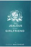 Im Jealous of Your Girlfriend  by  Kiarah Whitehead