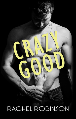 Crazy Good (Crazy Good, #1)