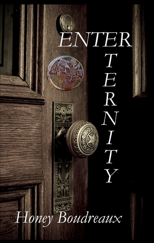 Enter Eternity by Honey Boudreaux