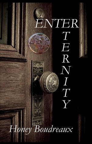 Enter Eternity by Honey Boudreaux