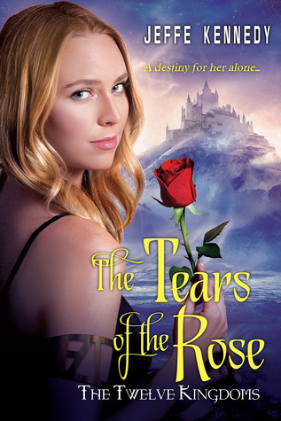 Review: The Tears of the Rose by Jeffe Kennedy