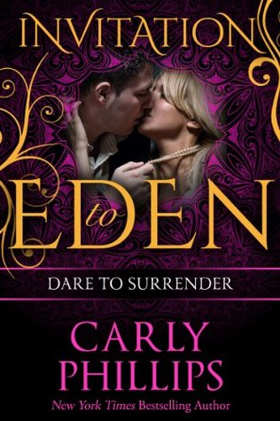 Dare to Surrender (Dare to Love, #3) by Carly Phillips