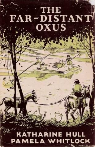 The Far Distant Oxus Katharine Hull